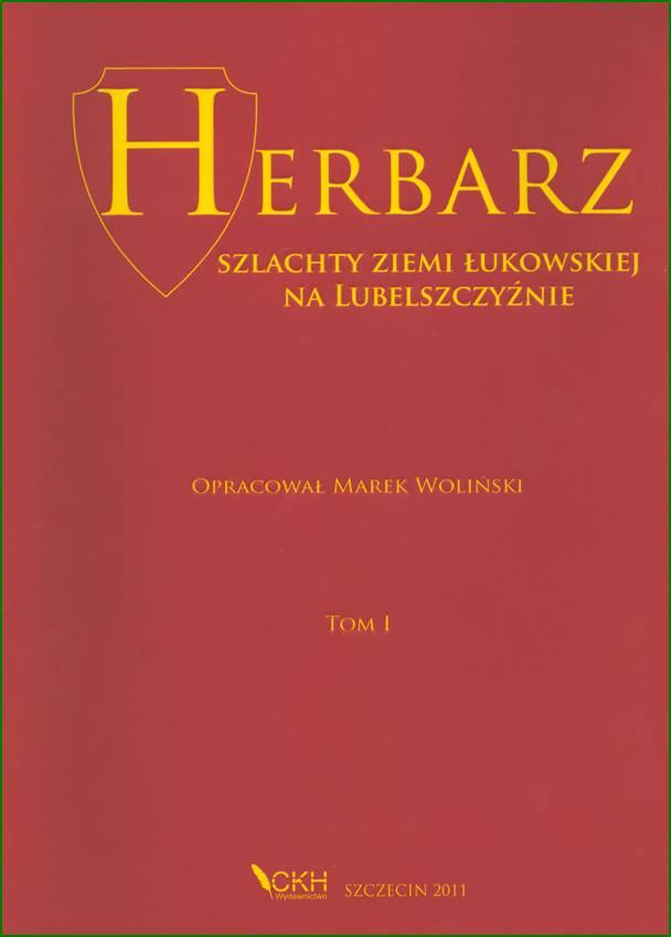 Herbarz szlachty ziemi łukowskiej na lubelszczyźnie, M. Woliński, CKH, Szczecin 2011